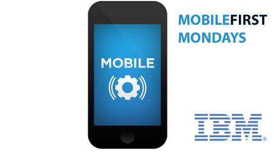 "MobileFirst Mondays: Discover ""What"" To Do with Mobile and ""How"" To Do It!"