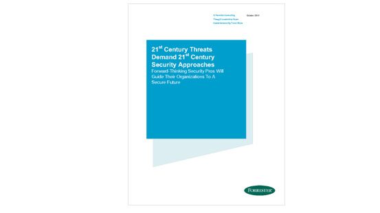 Forrester Report: 21st Century Threats Demand 21st Century Security Approaches