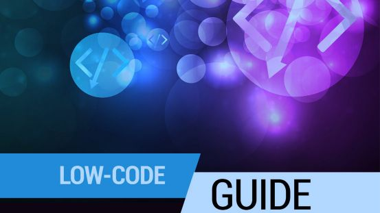 Low-Code Guide – Everything you need to succeed in your low-code development journey