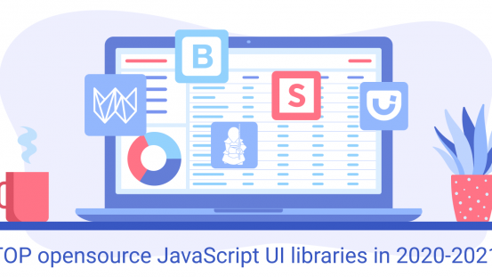 TOP opensource JavaScript UI libraries in 2020-2021