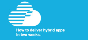 Hybrid Apps sm 300x136 How to deliver hybrid apps in two weeks