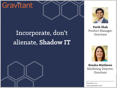 gravitant Incorporate ShadowIT Incorporate, Dont Alienate Shadow IT