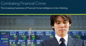 Screen Shot 2017 10 04 at 11.17.34 AM 300x161 Combating Financial Crime: The Increasing Importance of Financial Crimes Intelligence Units in Banking